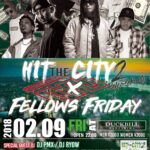 本日2月9日(金)Hit The City2 × FELLOWS FRIDAY @ club_duckbill 鹿児島