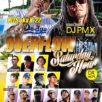 "【DJ PMX出演情報】4月27日(土)SONIA Promotion Presentz ""OVERFLOW  Saturday Hour DX vol.70"""