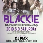 """【DJ PMX出演情報】本日6月8日(土)「BLACKIE」 DIABLO """"AIM HIGH"""" produced by DJ PMX release party at 新宿NEO MASQUERADE"""