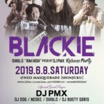"【DJ PMX出演情報】6月8日(土)「BLACKIE」 DIABLO ""AIM HIGH"" produced by DJ PMX release party at 新宿NEO MASQUERADE"