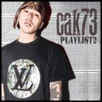 【DJ PMXプロデュース参加作品】cak73 「PLAYLIST 2」7月30日リリース!