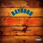 "【DJ PMXプロデュース参加作品】BAYHOOD 1st Full Album ""spirit lamp"" 8/25本日配信 & CD 同時発売 !"