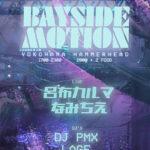 """【DJ PMX出演情報】11月28日(木)Bayside Motion """"呂布カルマ"""" 横浜ハンマーヘッド"""