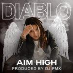 【DJ PMXプロデュース】配信開始!噂のDIABLO、待望の新曲を4曲入りEPでリリース!「AIM HIGH」