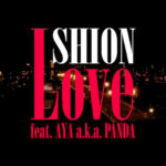 "【DJ PMXプロデュース参加作品】5月8日(金)詩音 feat. AYA a.k.a. PANDA ""LOVE"" 今夜リリース"