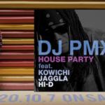 3年半ぶりのフルアルバムを控えたDJ PMXが、KOWICHI, JAGGLA, HI-D をフィーチャーした新曲「HOUSE PARTY」を第一弾先行配信リリース!さらに、フィーチャリングアーティストも参加したティザーも解禁!! アルバムトラックリストも公開!!