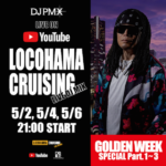 GWは3回放送!!LOCOHAMA CRUISING LIVE DJ MIX on YouTube